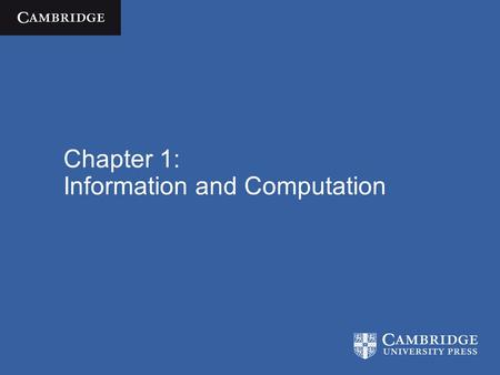 Chapter 1: Information and Computation. Cognitive Science  José Luis Bermúdez / Cambridge University Press 2010 Overview Review key ideas from last few.