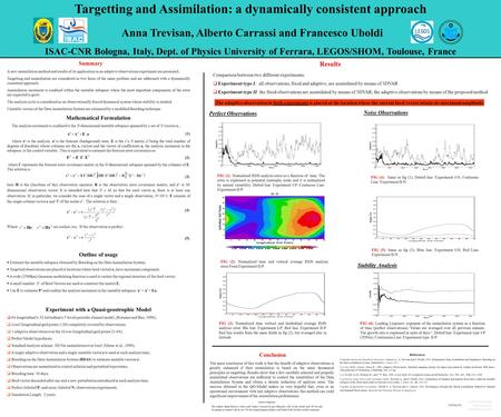 Targetting and Assimilation: a dynamically consistent approach Anna Trevisan, Alberto Carrassi and Francesco Uboldi ISAC-CNR Bologna, Italy, Dept. of Physics.