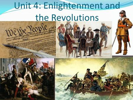 Unit 4: Enlightenment and the Revolutions. Mr. Mizell.