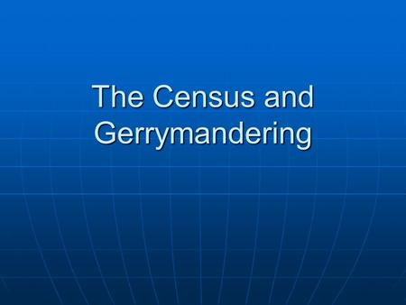 The Census and Gerrymandering. Census As A Tool For Change Charles Hirschman, scholar of the concept of race, studied drastic and seemingly random changes.