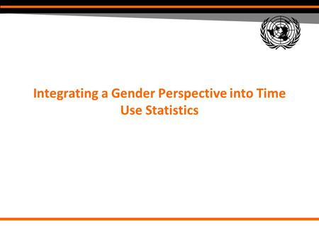 Integrating a Gender Perspective into Time Use Statistics.