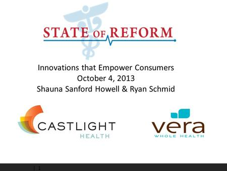 | 1 Innovations that Empower Consumers October 4, 2013 Shauna Sanford Howell & Ryan Schmid.
