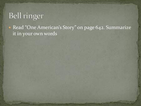 "Read ""One American's Story"" on page 642. Summarize it in your own words."