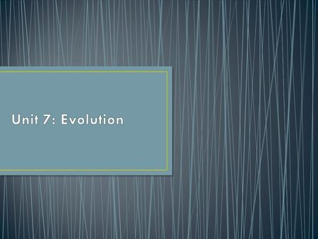 Unit 7: Evolution.