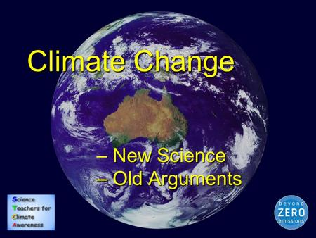 Climate Change – New Science – Old Arguments. Overview  Some old science  The big experiment …  The Earth's climate  Is the Earth warming?  Does.