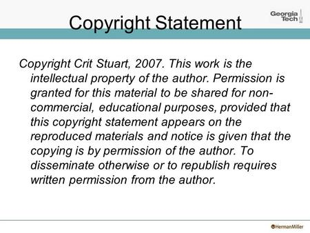 Copyright Statement Copyright Crit Stuart, 2007. This work is the intellectual property of the author. Permission is granted for this material to be shared.