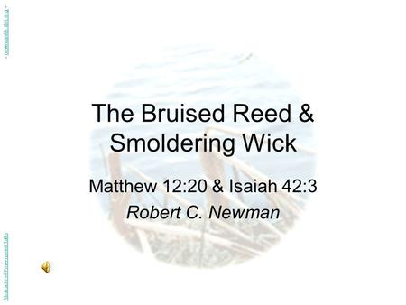 The Bruised Reed & Smoldering Wick