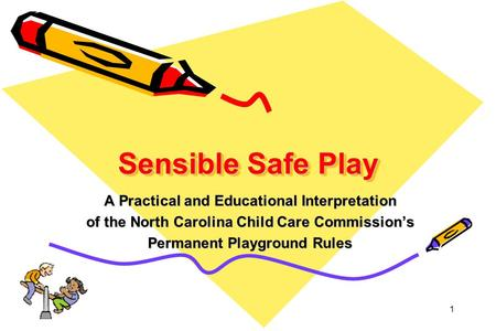 Sensible Safe Play A Practical and Educational Interpretation