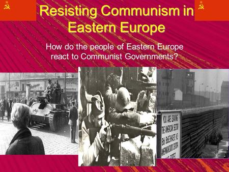 Resisting Communism in Eastern Europe