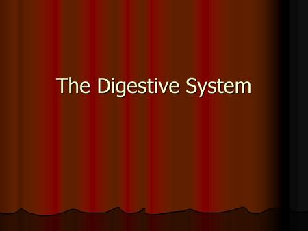 The Digestive System. Digestive System Built around an alimentary canal (one-way tube) Built around an alimentary canal (one-way tube) Includes Includes.