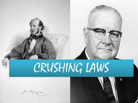 CRUSHING LAWS.