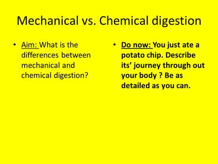 Mechanical vs. Chemical digestion