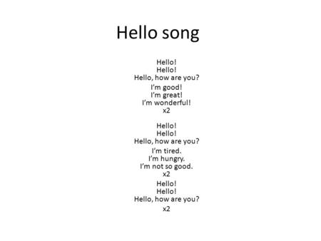 Hello song Hello! Hello! Hello, how are you?