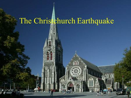 The Christchurch Earthquake.