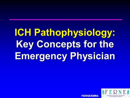 FERNE/EMRA ICH Pathophysiology: Key Concepts for the Emergency Physician.