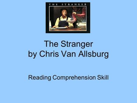 The Stranger by Chris Van Allsburg