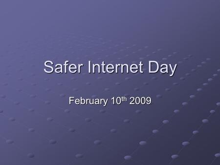Safer Internet Day February 10 th 2009. Good afternoon Welcome to our e-safety assembly e-safety assembly.
