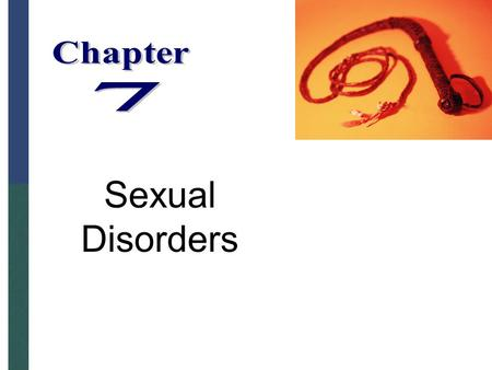 Sexual Disorders. What is Abnormal Sexual Behavior? harm to other people, persistent or recurrent distress, or impairment in important areas of functioning.