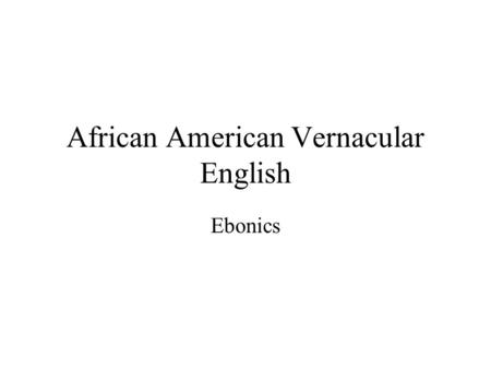 the origins of vernacular language and Read this essay on origins of vernacular language come browse our large digital warehouse of free sample essays get the knowledge you need in order to pass your classes and more.