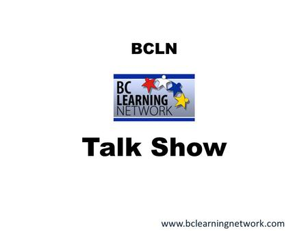 BCLN Talk Show www.bclearningnetwork.com. Someone You Know.