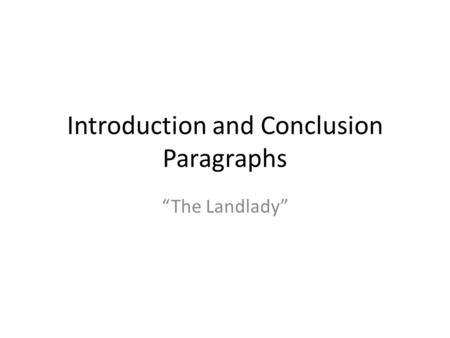 Introduction and Conclusion Paragraphs