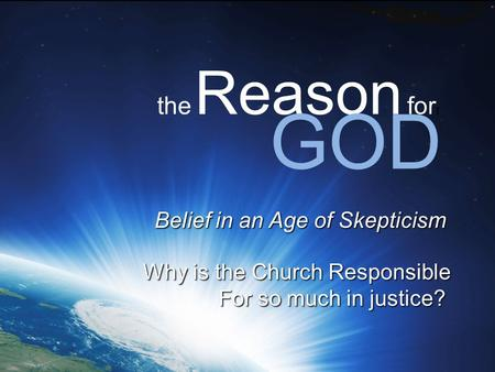 GOD the Reason forr Belief in an Age of Skepticism