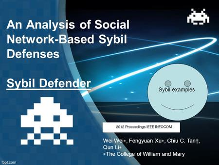 An Analysis of Social Network-Based Sybil Defenses Sybil Defender