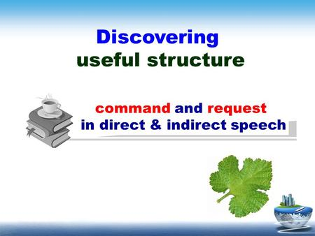 Discovering useful structure command and request in direct & indirect speech.