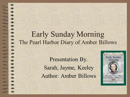 Early Sunday Morning The Pearl Harbor Diary of Amber Billows