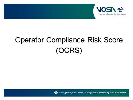Operator Compliance Risk Score (OCRS). What is the Operator Compliance Risk Scoring System? Mechanism for Calculating Likelihood of Operator Non Compliance.