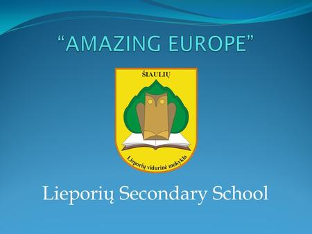 "Lieporių Secondary School. ""Amazing Box"" from Lieporių Secondary School for Sukromne Gymnasium T.Smaragd."