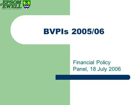BVPIs 2005/06 Financial Policy Panel, 18 July 2006.