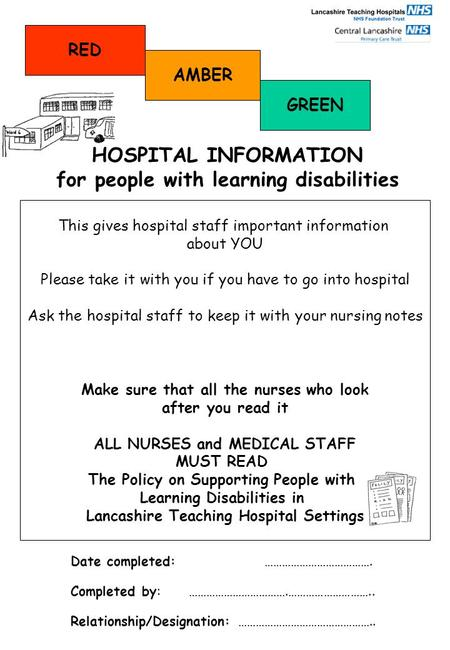 This gives hospital staff important information about YOU Please take it with you if you have to go into hospital Ask the hospital staff to keep it with.