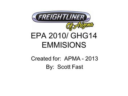 EPA 2010/ GHG14 EMMISIONS Created for: APMA - 2013 By: Scott Fast.