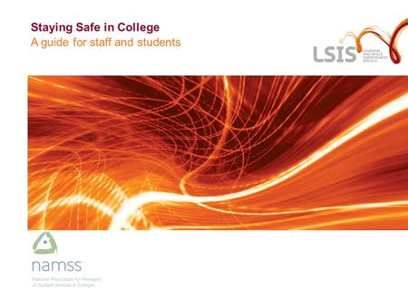 Staying Safe in College A guide for staff and students.