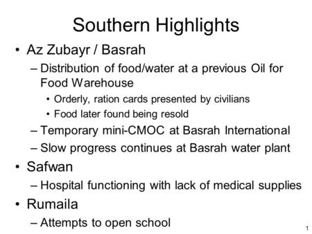 1 Southern Highlights Az Zubayr / Basrah –Distribution of food/water at a previous Oil for Food Warehouse Orderly, ration cards presented by civilians.