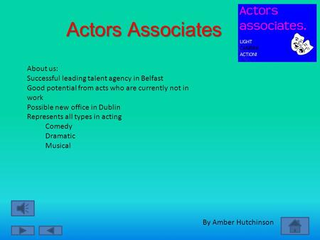 Actors Associates By Amber Hutchinson About us: Successful leading talent agency in Belfast Good potential from acts who are currently not in work Possible.