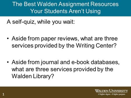 1 The Best Walden Assignment Resources Your Students Aren't Using A self-quiz, while you wait: Aside from paper reviews, what are three services provided.