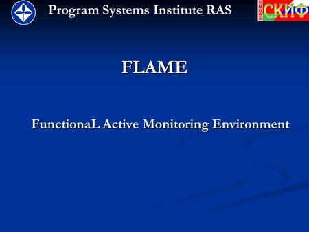 Program Systems Institute RAS FLAME FunctionaL Active Monitoring Environment.