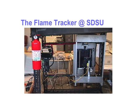 The Flame SDSU. Flame Controller Layout Thermocouple Stepper Motor Moving Apparatus.