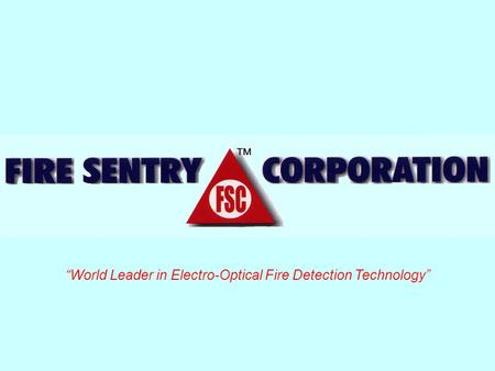 """World Leader in Electro-Optical Fire Detection Technology"""