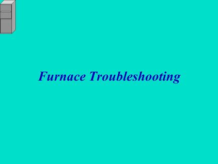 Furnace Troubleshooting