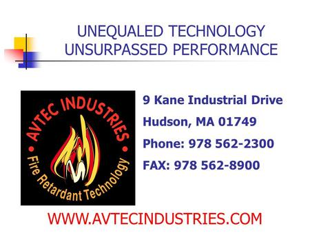 9 Kane Industrial Drive Hudson, MA 01749 Phone: 978 562-2300 FAX: 978 562-8900 WWW.AVTECINDUSTRIES.COM UNEQUALED TECHNOLOGY UNSURPASSED PERFORMANCE.