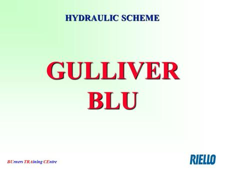 BUrners TRAining CEntre GULLIVER BLU HYDRAULIC SCHEME.