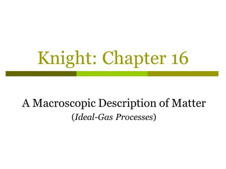 A Macroscopic Description of Matter (Ideal-Gas Processes)