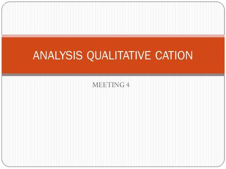 MEETING 4 ANALYSIS QUALITATIVE CATION. Scale of Qualitative Analysis a. Macro analysis: 0,5-1 gram sample per 20 mL solution b. Semimicro analysis : 0,05.