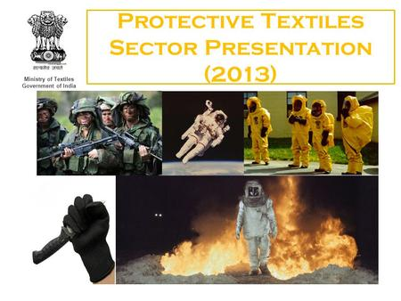 Ministry of Textiles Government of India Protective Textiles Sector Presentation (2013)