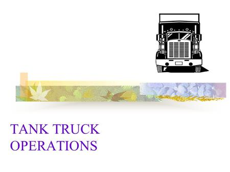 TANK TRUCK OPERATIONS. TANK TRUCK DESIGN OISD 167 has given statutory norms for Tank Truck Design & Safety to qualify for loading Hazardous products.