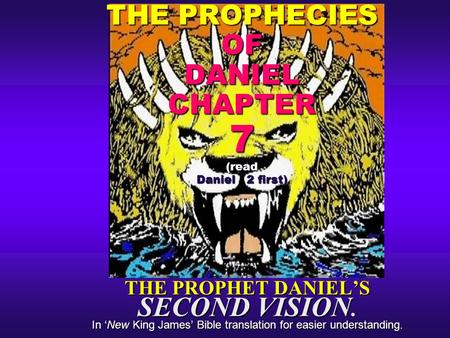 THE PROPHECIES OF DANIEL CHAPTER 7 (read Daniel 2 first)