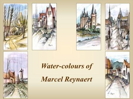 Water-colours of Marcel Reynaert Getting older is the only way to live long.